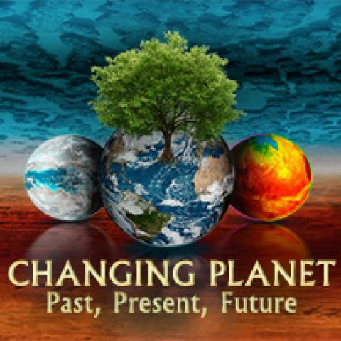 Changing Planet: Past, Present, Future