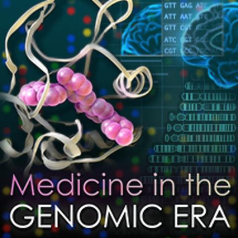 Medicine in the Genomic Era